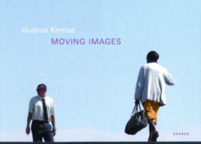 Gudrun Kemsa / Moving Images 9783936636956