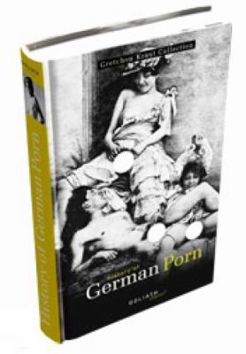 History of German Porn: Gretchen Kraut Collection 9783936709377