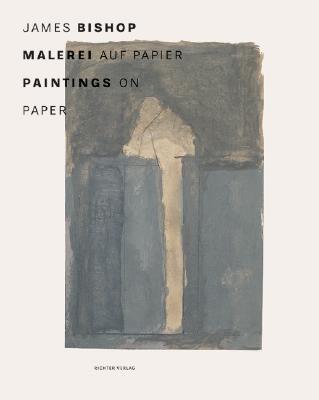 James Bishop: Malerei Auf Papier/Paintings On Paper