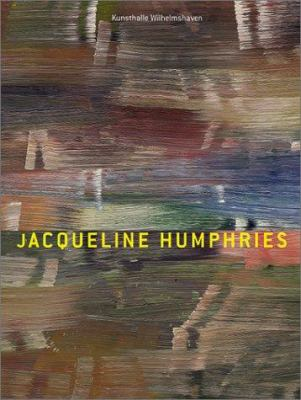 Jacqueline Humphries Paintings 9783933040466