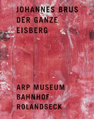 Johannes Brus: Der Ganze Eisberg 9783937572765