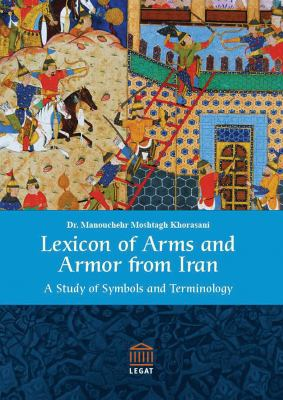 Lexicon of Arms and Armor from Iran: A Study of Symbols and Terminology 9783932942310