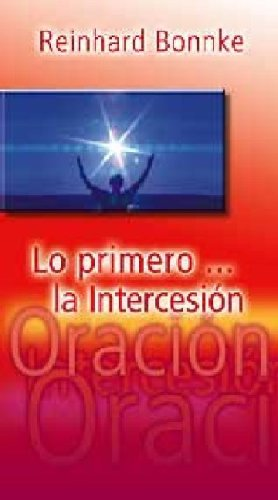 Lo Primero ... la Intercession = First of All... Intercession 9783935057547