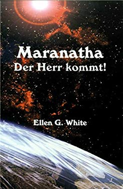 Maranatha: the Lord is Coming - white, ellen