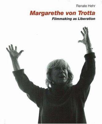 Margarethe Von Trotta: Filmmaking as Liberation 9783930698929