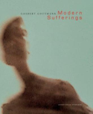 Modern Sufferings: Gosbert Gottmann 9783933257529