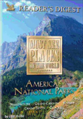 Must See Places of the World: America's National Parks