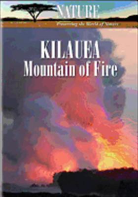 Nature: Kilauea Mountain of Fire