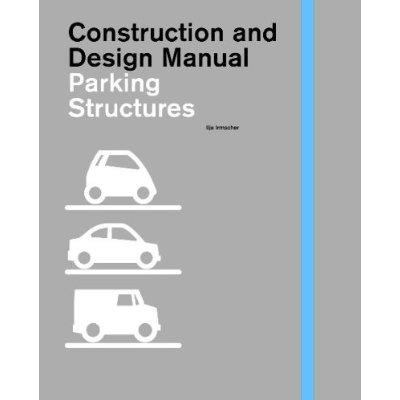 Parking Structures German Edition: Construction and Design Manual 9783938666081