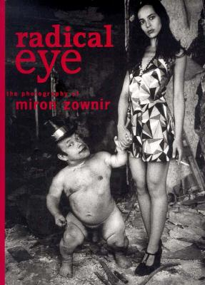 Radical Eye: The Photography of Miron Zownir 9783931126131