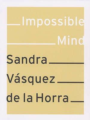 Sandra Vasquez De La Horra: Impossible Mind 9783939738732
