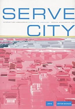 Serve City: Interactive Urbanism 9783936314915