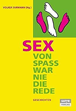 Sex - von Spass war nie die Rede - Hirschhausen, Eckart von