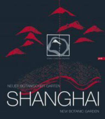 Shanghai: Neuer Botanischer Garten/New Botanic Garden 9783939633587