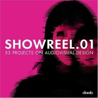 Showreel.01: 53 Projects on Audiovisual Design [With DVD] 9783937718958