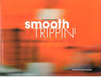 Smooth Trippin': Cool Sounds in Movement 9783937406220