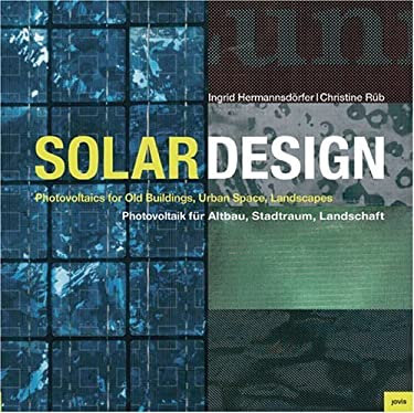 Solar Design: Photovoltaics for Old Buildings, Urban Space, Landscapes 9783936314496