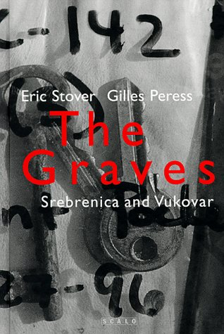 The Graves: Forensic Efforts at Srebrenica and Vukovar 9783931141769