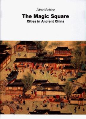 The Magic Square: Cities in Ancient China