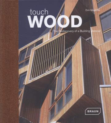 Touch Wood: The Rediscovery of a Building Material 9783938780503