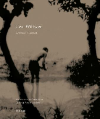 Uwe Wittwer: Dazzled: Works 1990-2005 9783936636567