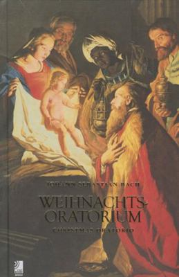 Weihnachts Oratorium: Christmas Oratorio [With CD] 9783937406701
