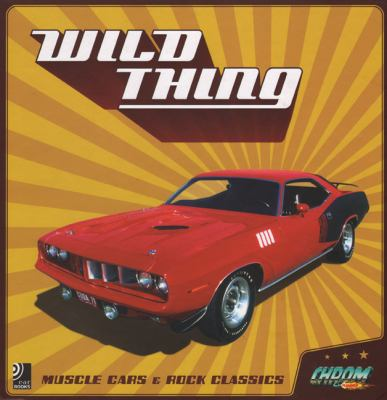 Wild Thing: Muscle Cars & Rock Classics 9783937406374