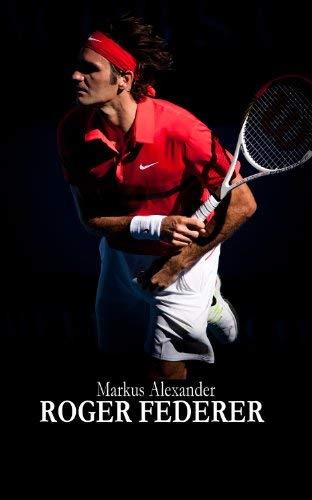 Roger Federer - Tennis F R Die Ewigkeit 9783942654579