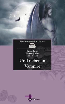 Und Nebenan Vampire 9783943295238