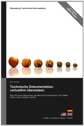 Technische Dokumentation Verlustfrei Bersetzen - Was Sie Beim Bersetzen Von Benutzerhandb Chern Und Online-Hilfen Nicht Zerst Ren Sollten 9783943860030
