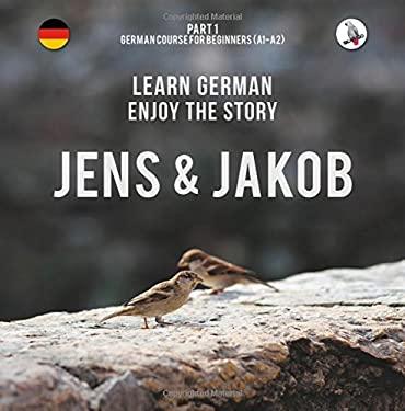 Jens und Jakob. Learn German. Enjoy the Story. Part 1  German Course for Beginners