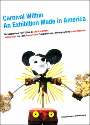 Carnival Within: An Exhibition Made in America 9783941185203