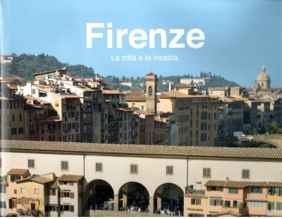 Firenze: La Citta E La Musica [With 4 CDs] 9783940004284