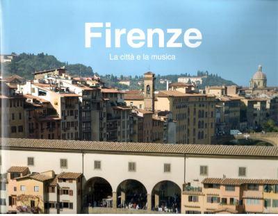 Firenze: La Citta E La Musica [With 4 CDs]