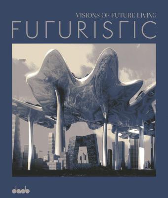 Futuristic: Visions of Future Living 9783942597098