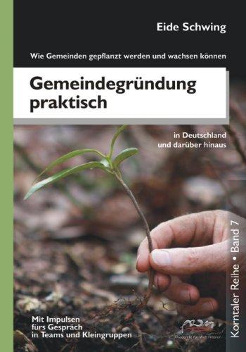 Gemeindegrndung Praktisch - Wie Gemeinden Gepflanzt Werden Und Wachsen Knnen 9783941750296