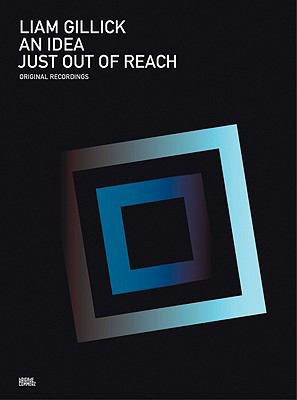 Liam Gillick: An Idea Just Out of Reach 9783941185463