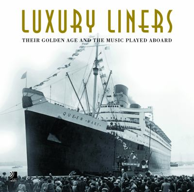 Luxury Liners: Their Golden Age and the Music Played Aboard 9783940004512