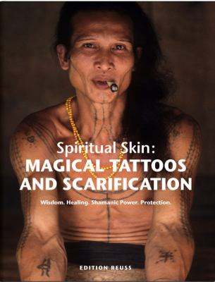 Magical Tattoos & Scarification: Spiritual Skin 9783943105117