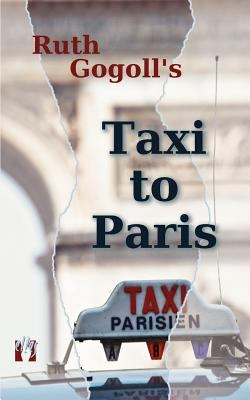 Ruth Gogoll's Taxi to Paris 9783941598089
