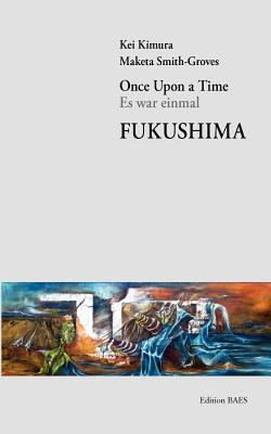 Once Upon a Time - Es War Einmal - Fukushima 9783950323351