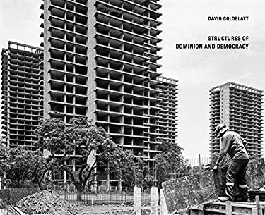 David Goldblatt: Structures of Dominion and Democracy
