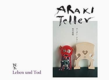 Nobuyoshi Araki & Juergen Teller: Leben und Tod