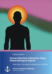 Human Machine Interaction Using Hybrid Biological Signals: Next Step of Powered Wheelchair Controller 21213582