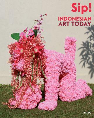 Sip! Indoensian Art Today 9783954760077