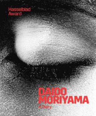 Daido Moriyama A Diary