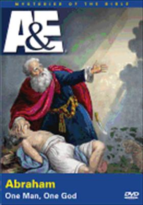 Abraham: One Man, One God (Mysteries of the Bible)