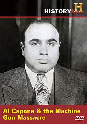 Al Capone and the Machine Gun Massacre