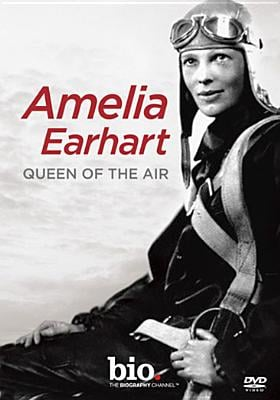 Amelia Earhart: Queen of the Air