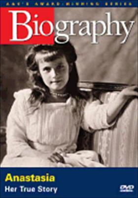 Biography: Anastasia, Her True Story